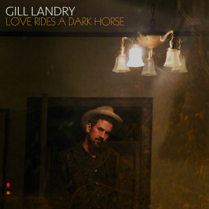 Gill Landry - Love Rides A Dark Horse Digital Album