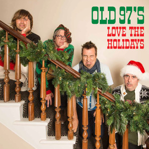 Old 97's - Love The Holidays Digital Album