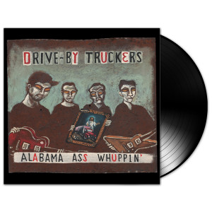 Drive By Truckers - Alabama Ass Whuppin' LP