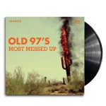 Old 97s - Most Messed Up LP