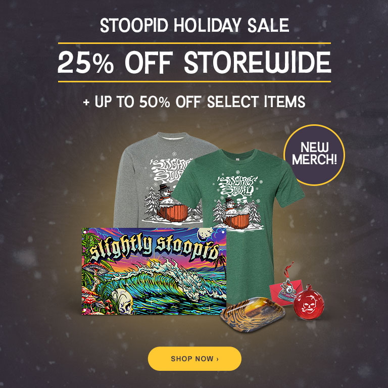 Slightly Stoopid - 2020 Holiday Sale - 25% Off Storewide and 50% Off select Items