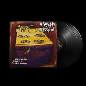 Slightly Not Stoned Enough To Eat Breakfast Yet Stoopid - Vinyl