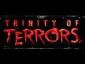 Trinity of Terrors