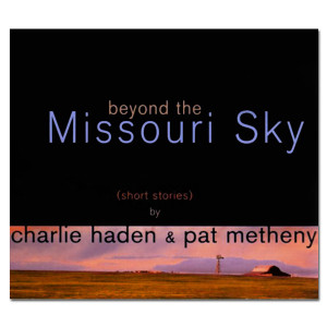 Charlie Haden & Pat Metheny - Beyond The Missouri Sky CD
