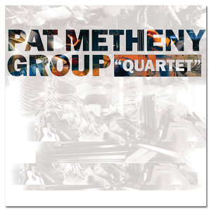 Pat Metheny Group - Quartet - Digital Download