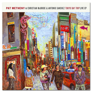 Pat Metheny - Tokyo Day Trip - Live EP - Digital Download
