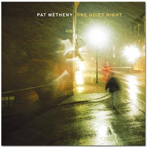 Pat Metheny - One Quiet Night CD