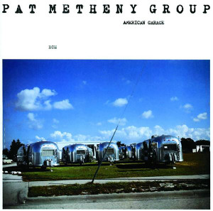 Pat Metheny Group - American Garage - Digital Download