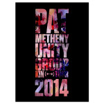 Pat Metheny - Unity Group World Tour 2014 Poster