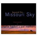 Charlie Haden & Pat Metheny - Beyond The Missouri Sky CD