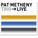 Pat Metheny - TRIO -> LIVE (2 Disc) CD