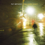 Pat Metheny - One Quiet Night - Digital Download