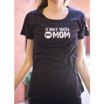 It Only Takes ONE Mom T-Shirt