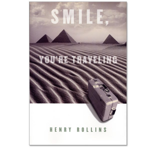 Henry Rollins - Smile You're Traveling