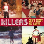 The Killers - Don't Shoot Me Santa - MP3 Download
