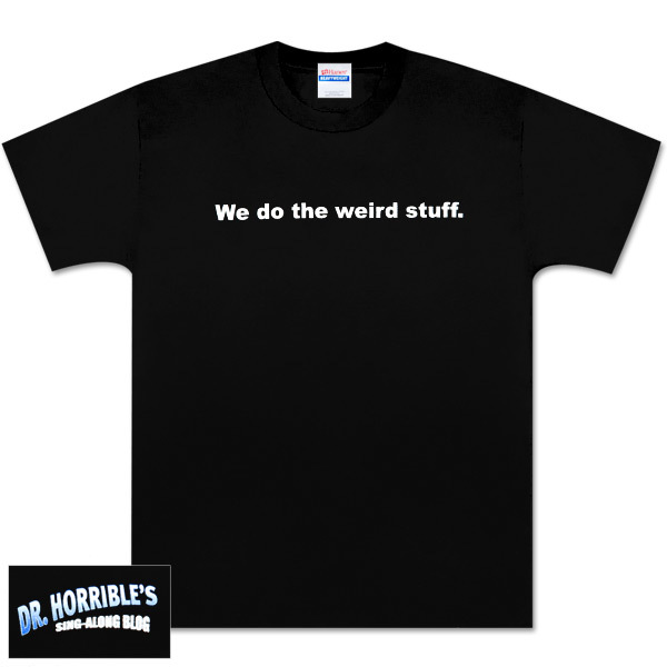 quotes on t shirts. quotes on t shirts Do the Weird Stuff T-Shirt