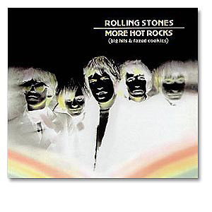 Rolling Stones - More Hot Rocks: Big Hits and Fazed Cookies CD