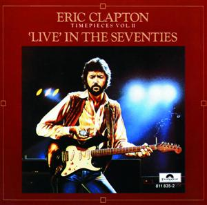 Eric Clapton - Time Pieces Vol. 2: Live In The '70s - MP3 Download