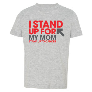 SU2C I Stand Up For My Mom Toddler T-Shirt