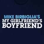Mike Birbiglia's My Girlfriend's Boyfriend Tee