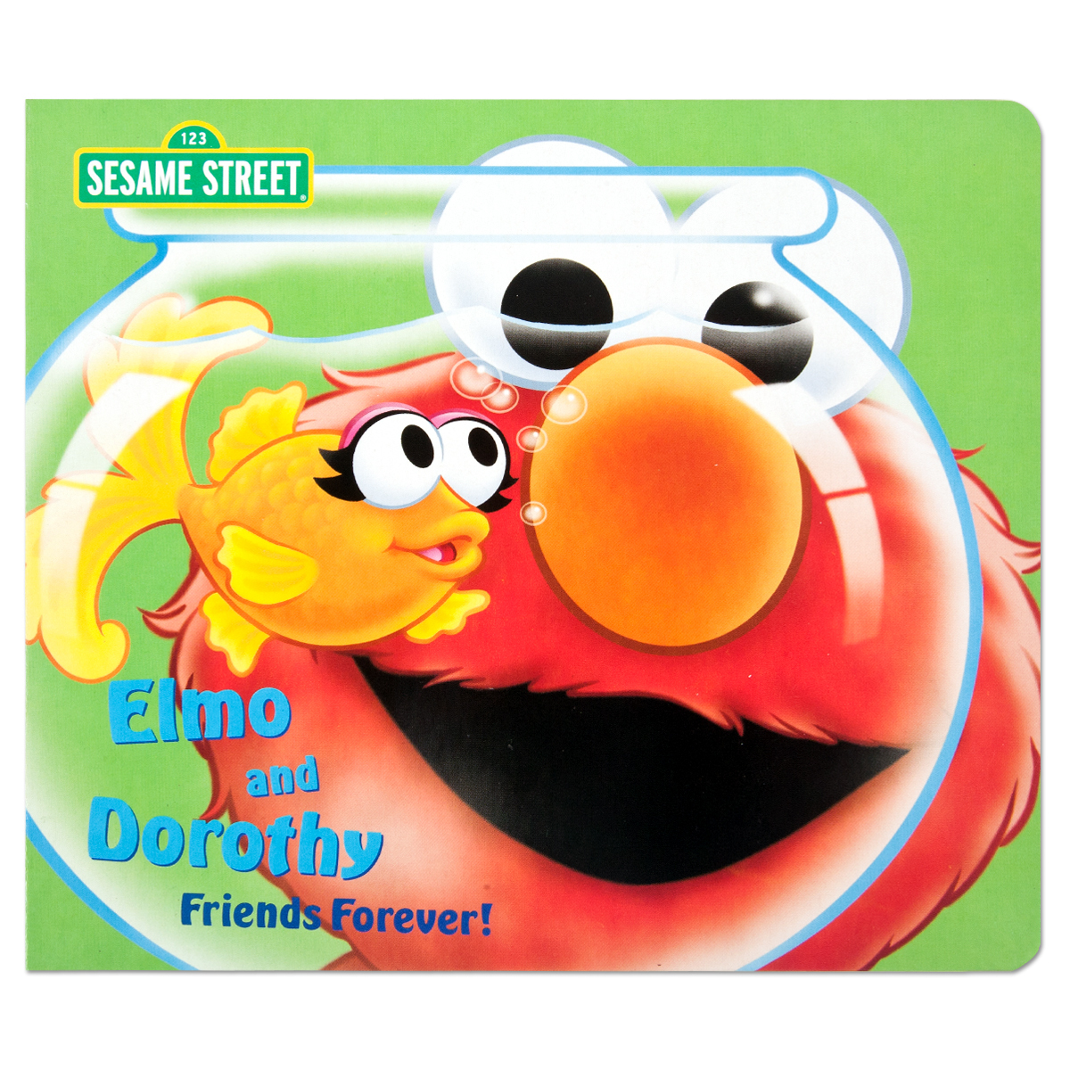 Elmo and Dorothy: Friends Forever! Book
