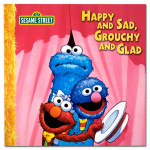 Happy and Sad, Grouchy and Glad Book