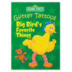 Big Bird's Favorite Things Glitter Tattoos Book