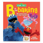 Sesame Street: B is for Baking Book