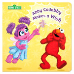 Abby Cadabby Makes a Wish Book