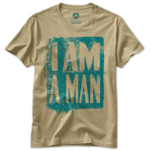 I Am A Man T-Shirt