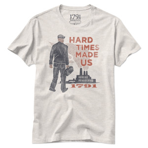 1791 Hard Times Made Us T-Shirt