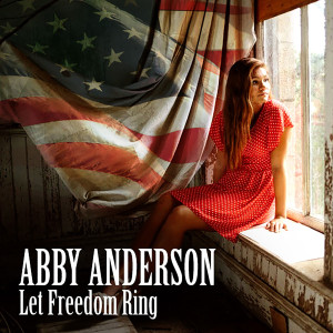 Abby Anderson - Let Freedom Ring [Digital Download] - Donate