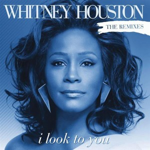 Whitney Houston - I Look To You (The Remixes) - MP3 Download