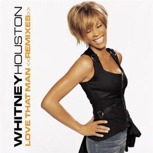Whitney Houston - Love That Man (Remixes) - MP3 Download