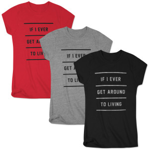 John Mayer If I Ever Get Around To Living Womens T-Shirt