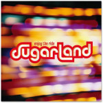 Sugarland - Enjoy The Ride CD