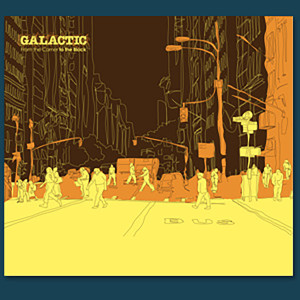 Galactic - From The Corner To The Block CD