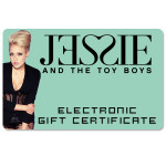 Jessie and The Toy Boys Electronic Gift Certificate