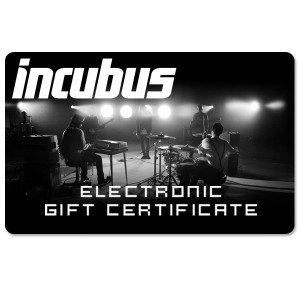 Incubus Electronic Gift Certificate