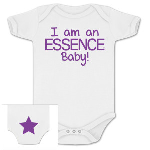 I Am An Essence Baby! Onesie