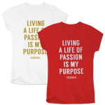 Women's Living Life of Passion Tee