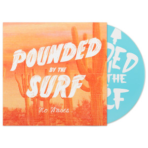 "Pounded By The Surf  ""No Waves"" CD"