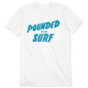 Pounded By The Surf Men's T-Shirt