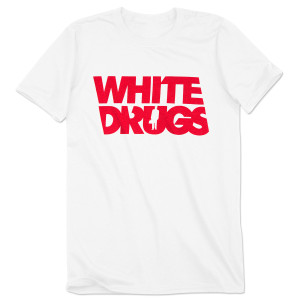 White Drugs T