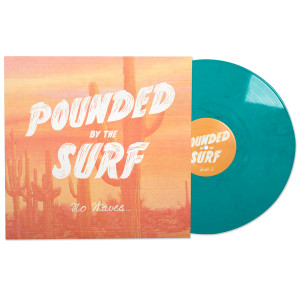 "Pounded By The Surf ""No Waves"" LP"