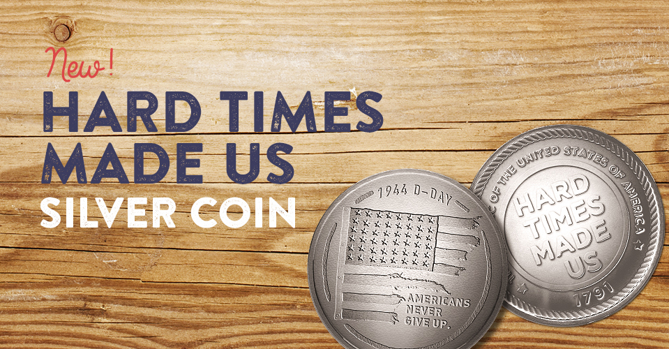 Hard Times Made Us D-Day Coin