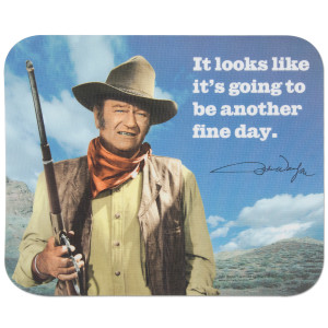 "John Wayne ""Another Fine Day"" Mouse Pad"