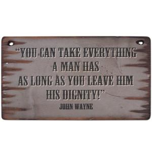 John Wayne Mans Dignity 11x20 Wood Sign