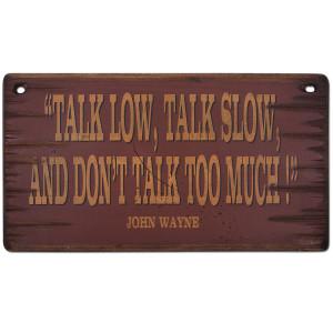 John Wayne Talk Low 11x20 Wood Sign