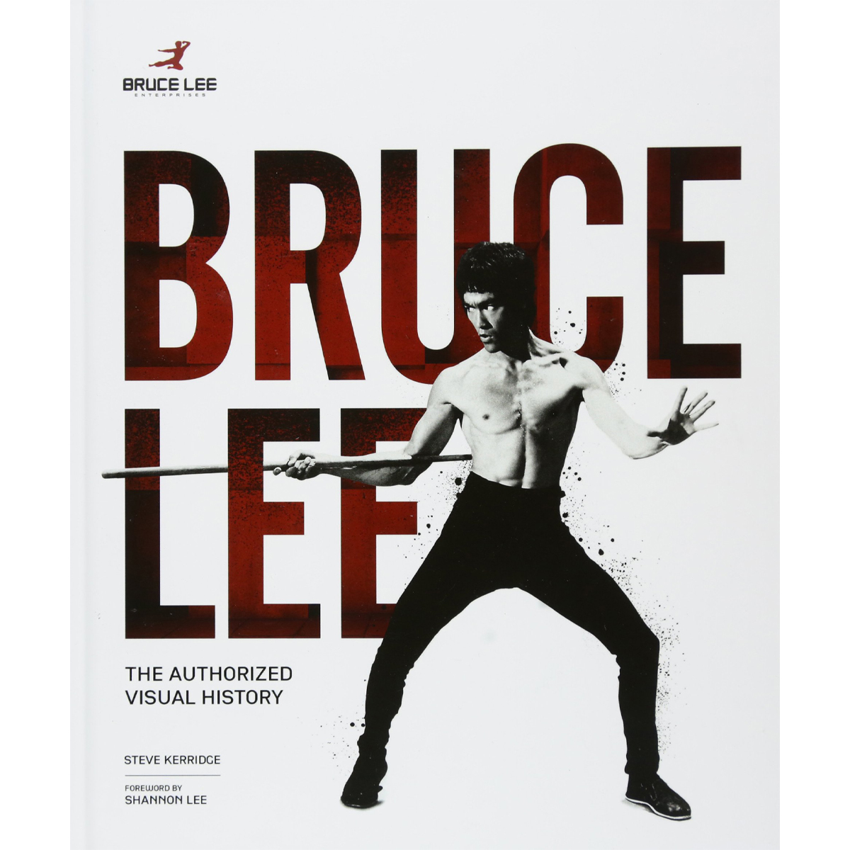 Bruce Lee - The Authorized Visual History Book